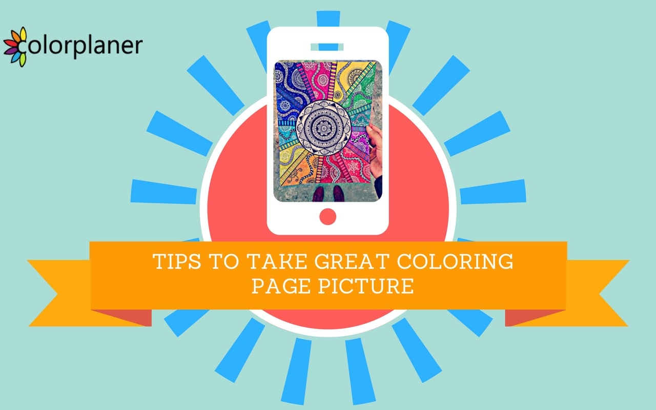 Tips To Take Great Coloring Page Pictures