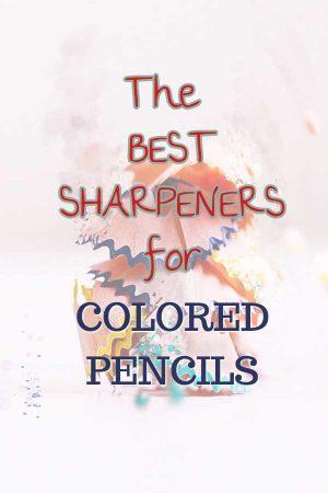 bestsharpenersforcoloredpencils